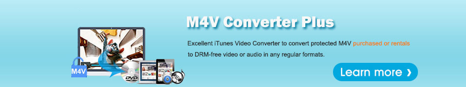 Introducing M4V Converter Plus
